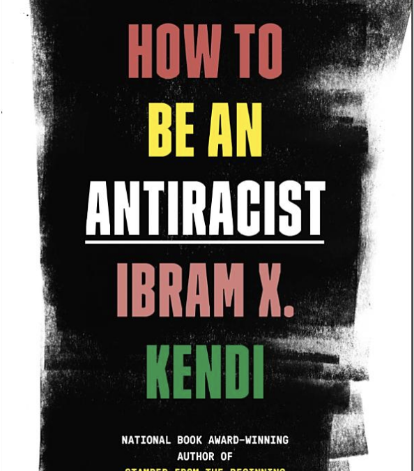 Book Club On How To Be An Anti-Racist by Prof. Ibram Kendi